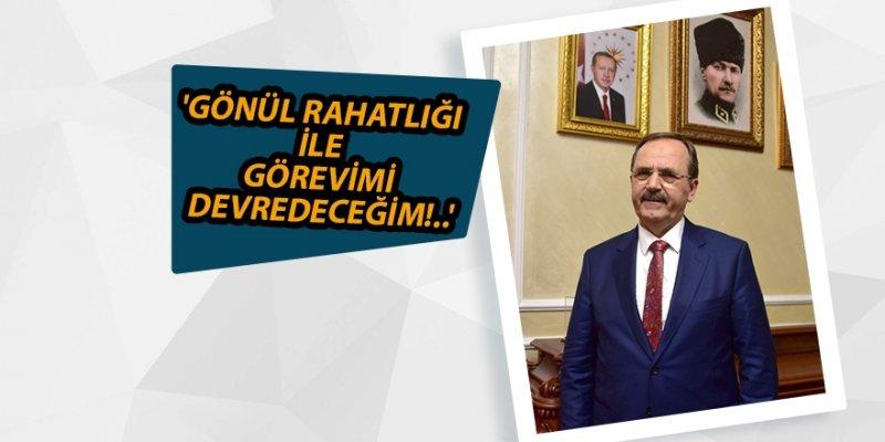 Samsun Büyükşehir Belediye Başkanı Zihni Şahin:' GÖNÜL RAHATLIĞI İLE GÖREVİMİ DEVREDECEĞİM!..'