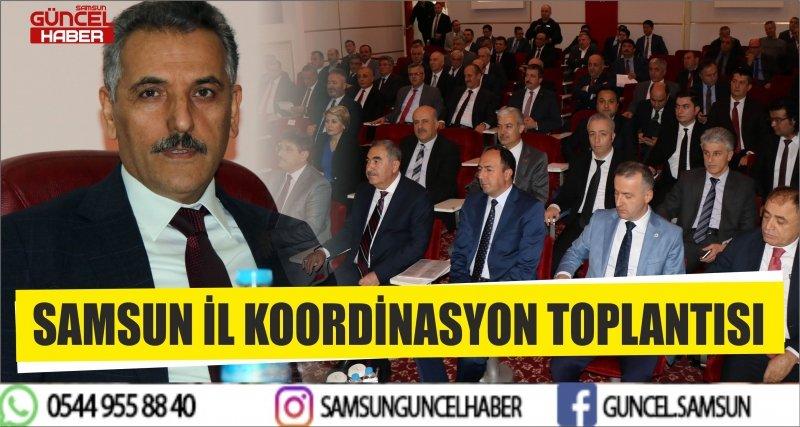 SAMSUN İL KOORDİNASYON TOPLANTISI