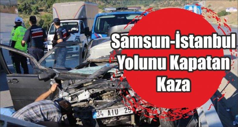 Samsun-İstanbul Yolunu Kapatan Kaza