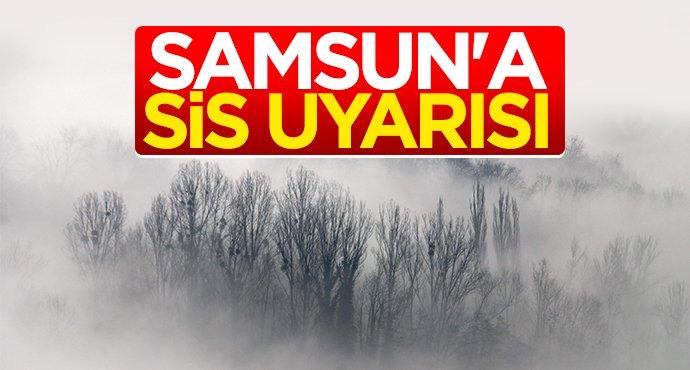 Samsun'a sis uyarısı