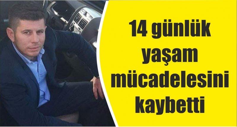 Samsun'da 14 günlük yaşam mücadelesini kaybetti