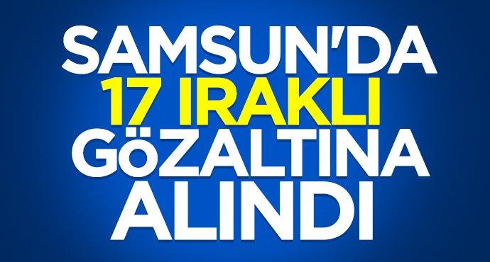 Samsun'da 17 Iraklı gözaltına alındı