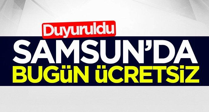 Samsun'da bugün ücretsiz