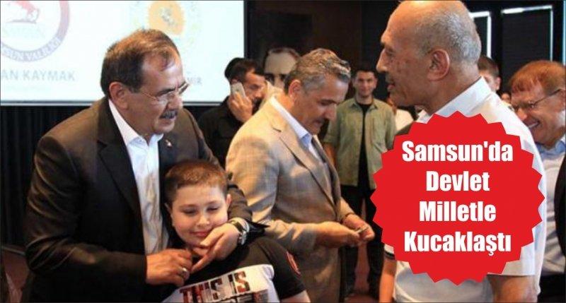 Samsun'da Devlet Milletle Kucaklaştı
