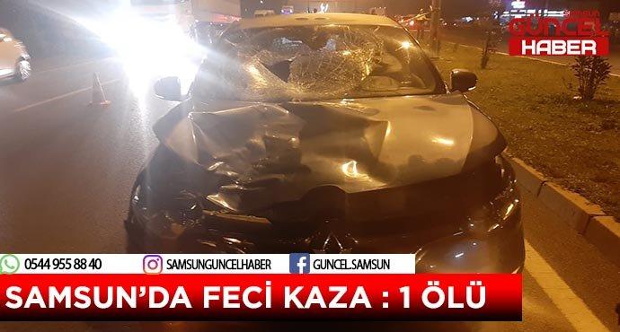 Samsun'da feci kaza : 1 ölü