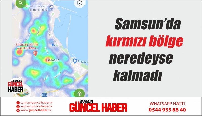 Samsun'da kırmızı bölge neredeyse kalmadı