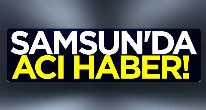 Samsun'da Süleyman Öztürk hayatını kaybetti