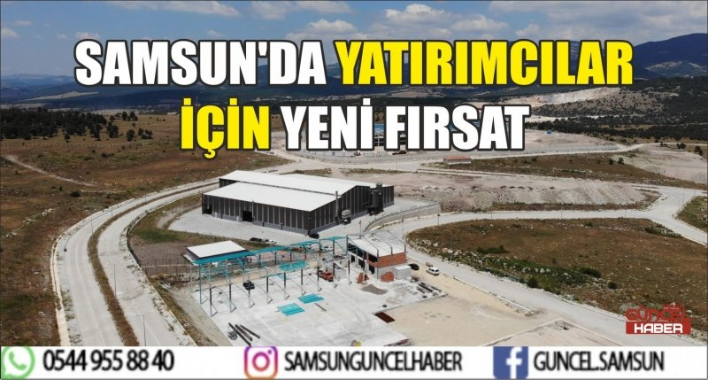 SAMSUN'DA YATIRIMCILAR İÇİN YENİ FIRSAT