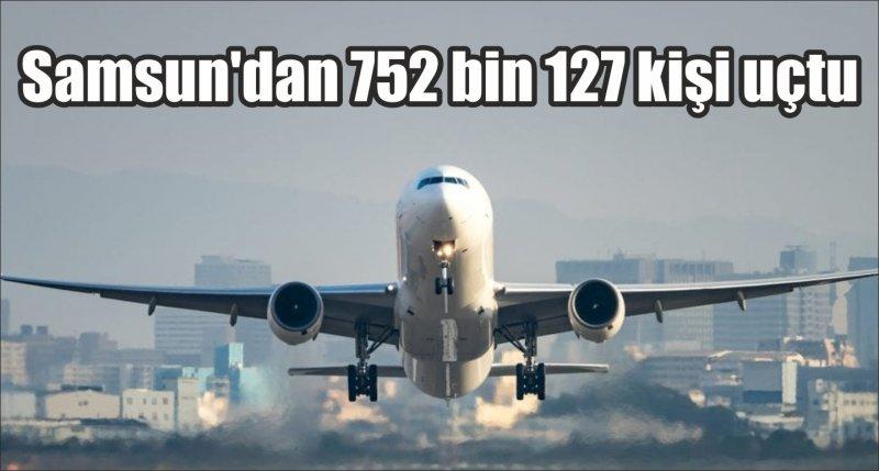 Samsun'dan 752 bin 127 kişi uçtu
