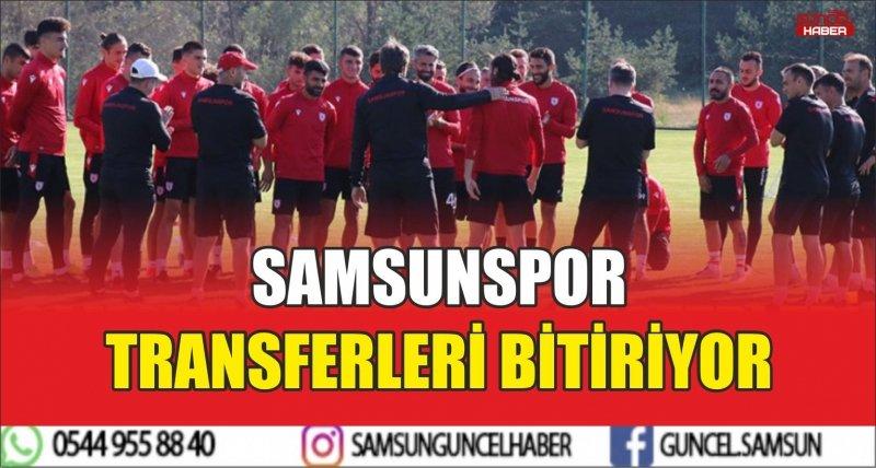 SAMSUNSPOR TRANSFERLERİ BİTİRİYOR