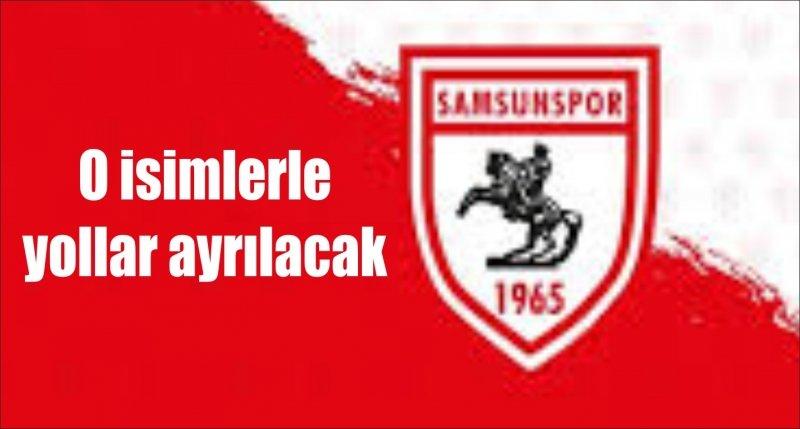 Samsunspor'da o isimlerle yollar ayrılacak