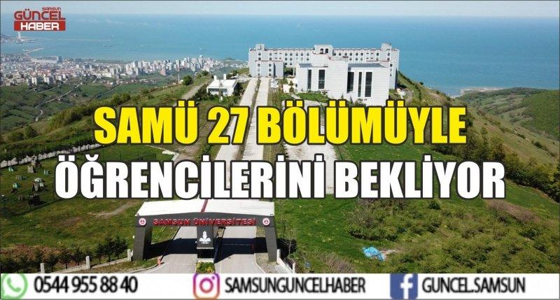 SAMÜ 27 BÖLÜMÜYLE ÖĞRENCİLERİNİ BEKLİYOR