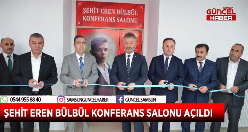ŞEHİT EREN BÜLBÜL KONFERANS SALONU AÇILDI