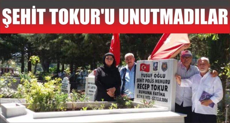 ŞEHİT TOKUR'U UNUTMADILAR