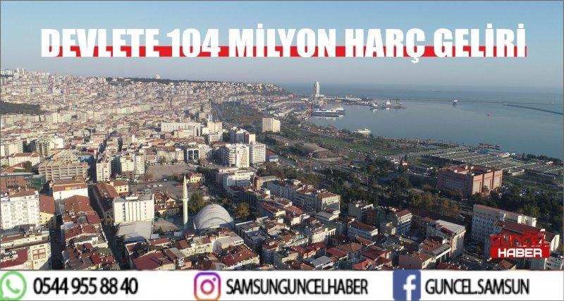 DEVLETE 104 MİLYON HARÇ GELİRİ