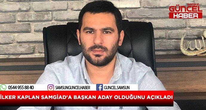 Ilker kaplan samgiad'a başkan aday olduğunu açıkladı