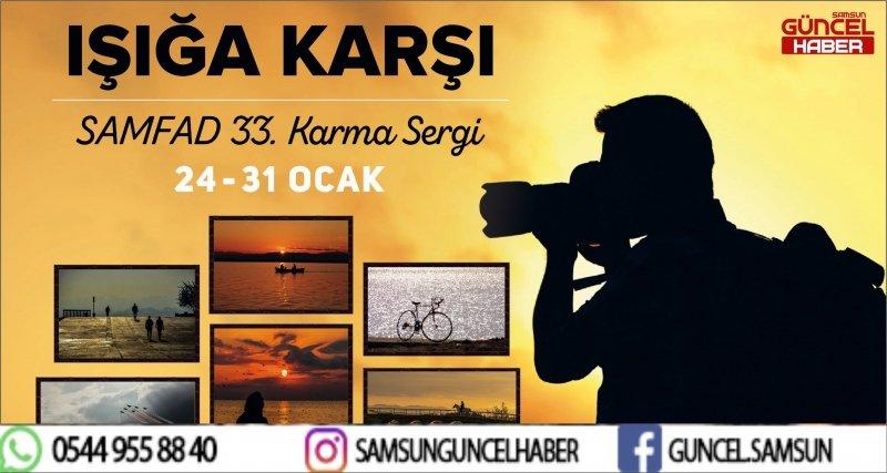 IŞIĞA KARŞI FOTOĞRAF SERGİSİ SAMSUN'DA
