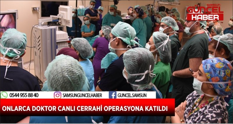 ONLARCA DOKTOR CANLI CERRAHİ OPERASYONA KATILDI