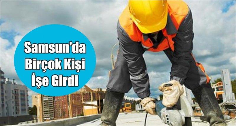 Samsun'da Birçok Kişi İşe Girdi