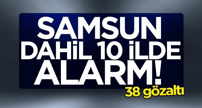 Samsun'da dahil 10 ilde alarm!