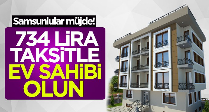 Samsun'da ev sahibi olmak isteyenler dikkat!