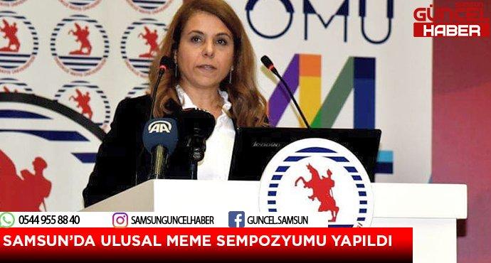 SAMSUN'DA ULUSAL MEME SEMPOZYUMU YAPILDI