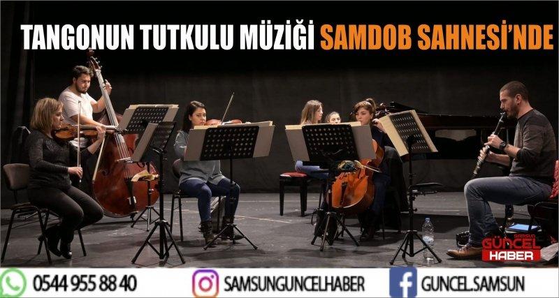 TANGONUN TUTKULU MÜZİĞİ SAMDOB SAHNESİ'NDE
