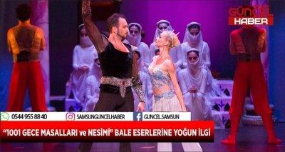 """""""1001 GECE MASALLARI ve NESİMİ"""" BALE ESERLERİNE YOĞUN İLGİ"""
