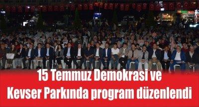 15 Temmuz Demokrasi ve Kevser Parkında program düzenlendi