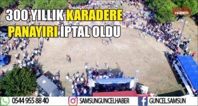 300 YILLIK KARADEDE PANAYIRI İPTAL OLDU