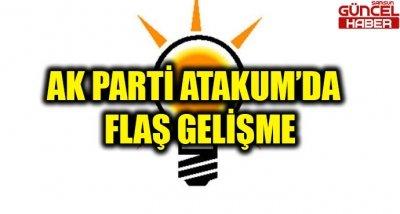 AK PARTİ ATAKUM'DA FLAŞ GELİŞME
