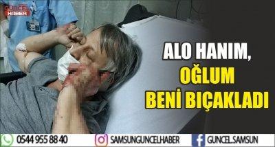 ALO HANIM, OĞLUM BENİ BIÇAKLADI