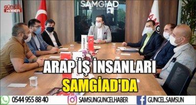 ARAP İŞ İNSANLARI SAMGİAD'DA