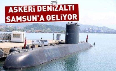 Askeri denizaltı, Samsun'a geliyor