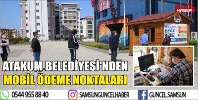 ATAKUM BELEDİYESİ'NDEN MOBİL ÖDEME NOKTALARI