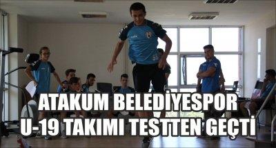 ATAKUM BELEDİYESPOR U-19 TAKIMI TESTTEN GEÇTİ