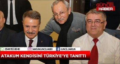 ATAKUM KENDİSİNİ TÜRKİYE'YE TANITTI