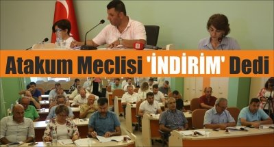 Atakum Meclisi 'İNDİRİM' Dedi