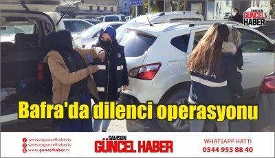 Bafra'da dilenci operasyonu