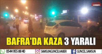 BAFRA'DA KAZA 3 YARALI