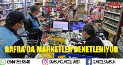 BAFRA'DA MARKETLER DENETLENİYOR