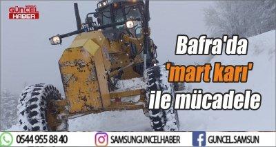 Bafra'da 'mart karı' ile mücadele