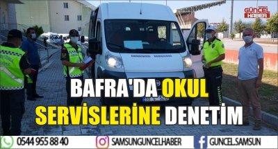BAFRA'DA OKUL SERVİSLERİNE DENETİM