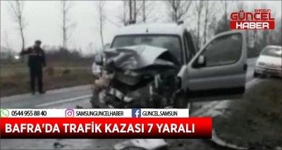 BAFRA'DA TRAFİK KAZASI 7 YARALI