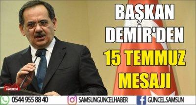 BAŞKAN DEMİR'DEN 15 TEMMUZ MESAJI