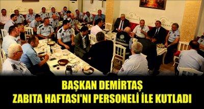 BAŞKAN DEMİRTAŞ ZABITA HAFTASI'NI PERSONELİ İLE KUTLADI