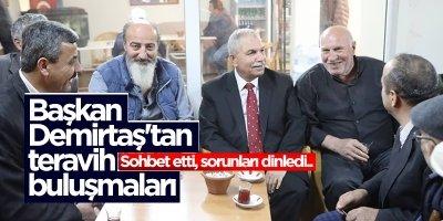 Başkan Demirtaş'tan teravih buluşmaları