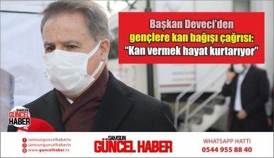 """Başkan Deveci'den gençlere kan bağışı çağrısı:""""Kan vermek hayat kurtarıyor"""""""