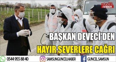 BAŞKAN DEVECİ'DEN HAYIR SEVERLERE CAĞRI