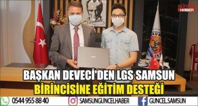 BAŞKAN DEVECİ'DEN LGS SAMSUN BİRİNCİSİNE EĞİTİM DESTEĞİ